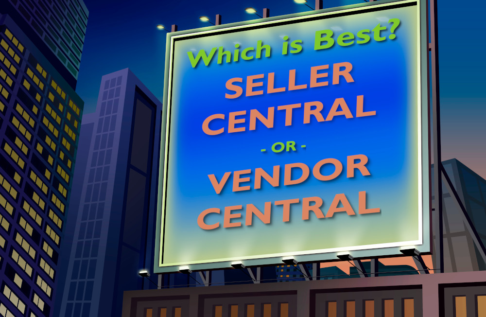Know the best online marketing with Amazon platform to use. Seller central vs Vendor Central.