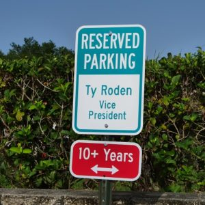 A sign for long-term employee and Vice President, Ty Roden.