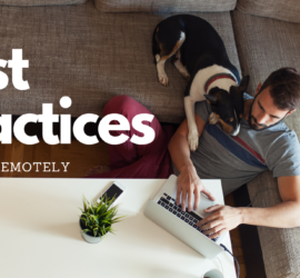 Best Practices Working Remotely