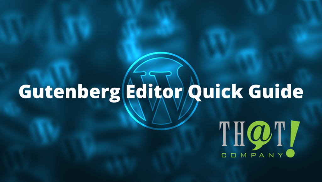 Wordpress Gutenberg Editor Quick Guide