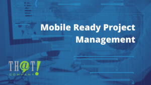 Mobile Ready Project Management