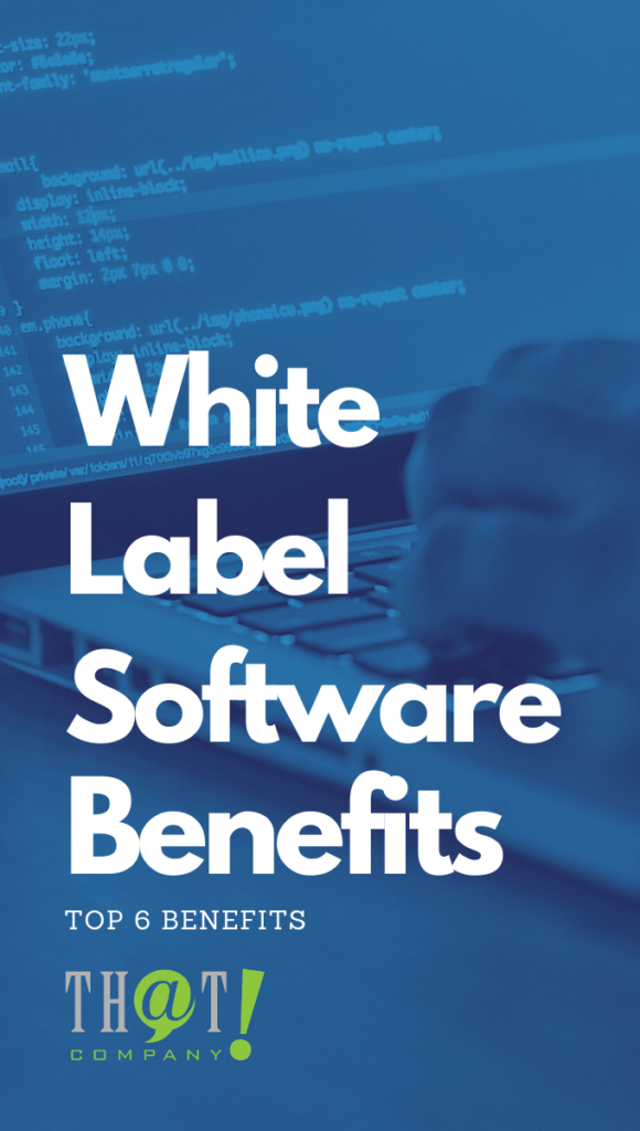 Top 6 Benefits of White Label Software