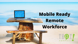 mobile ready remote workforce