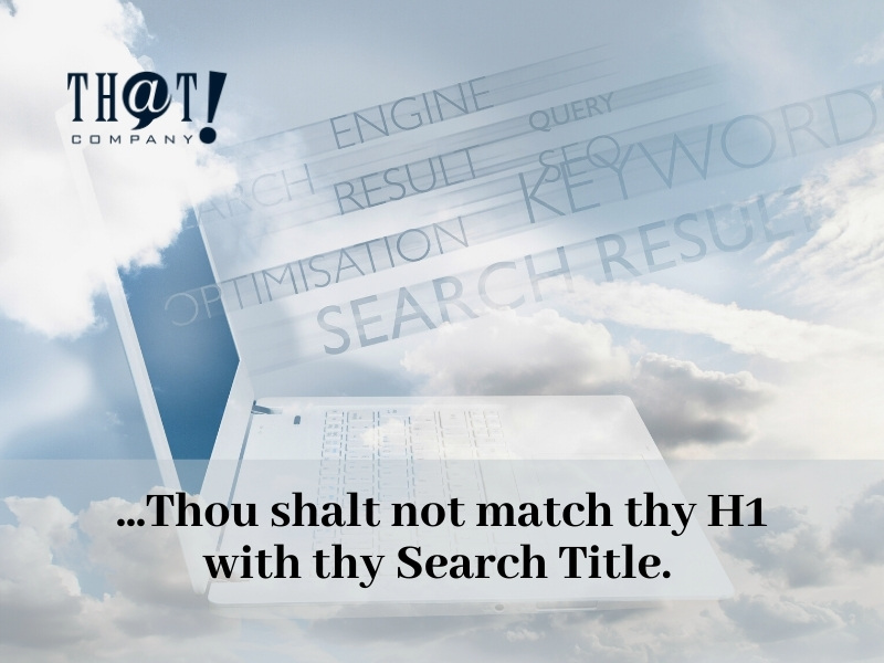 Do not match H1 with search title in an SEO campaign