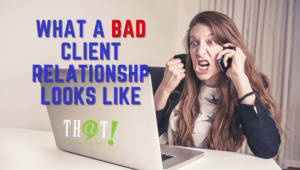 Signs of a Bad Client Relationship   Woman Yelling Into Phone