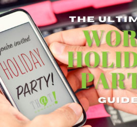 Ultimate work holiday party guide