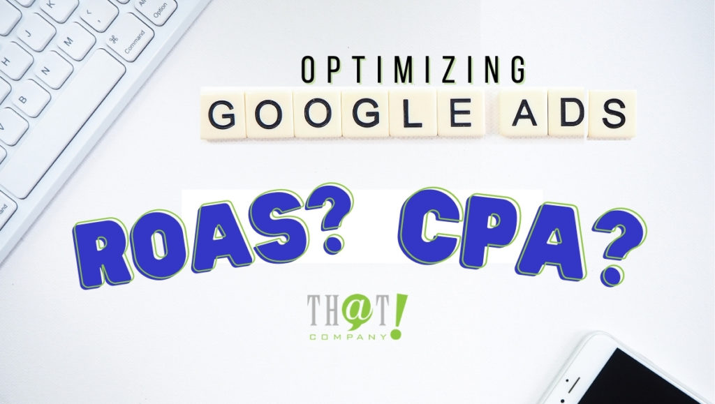 Optimizing Google Ads with ROAS or CPA
