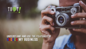 Understand Google My Business | Man Taking a Photo