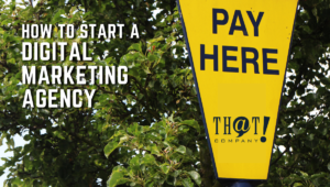 How Much to Charge for Your Digital Marketing? | Pay Here Sign with That Company Logo