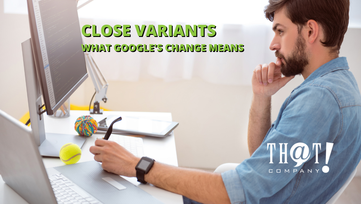 Dealing With Close Variants | Man Thinking on Computer
