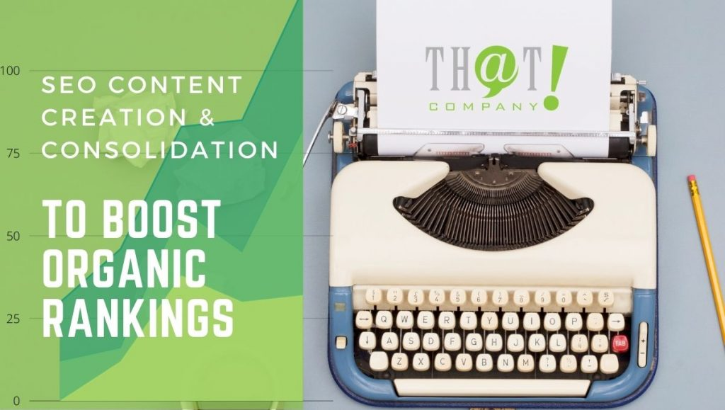 SEO Content Creation and Consolidation to Boost SEO Rankings