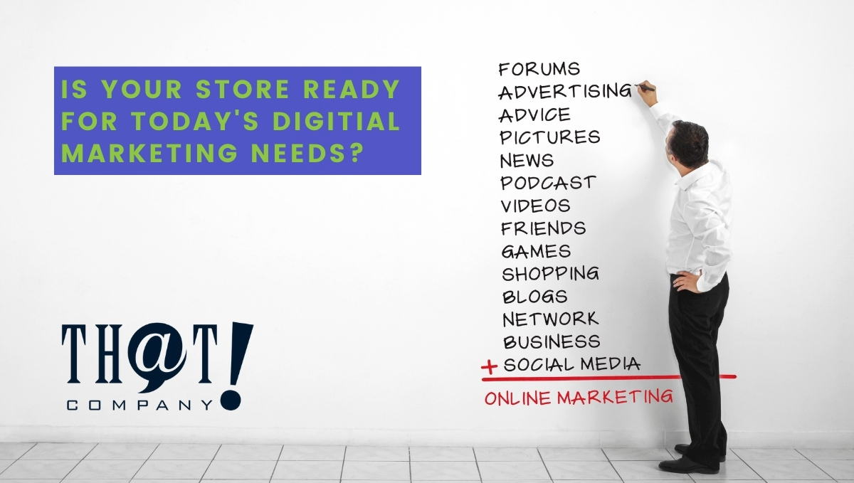 Is Your Store Ready For Today's Digital Marketing Needs | Man Writing On White Wall