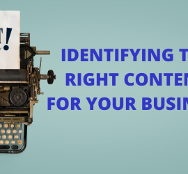 Identifying the Right Content for Your Business