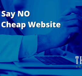 Just Say NO to a Cheap Website Featured