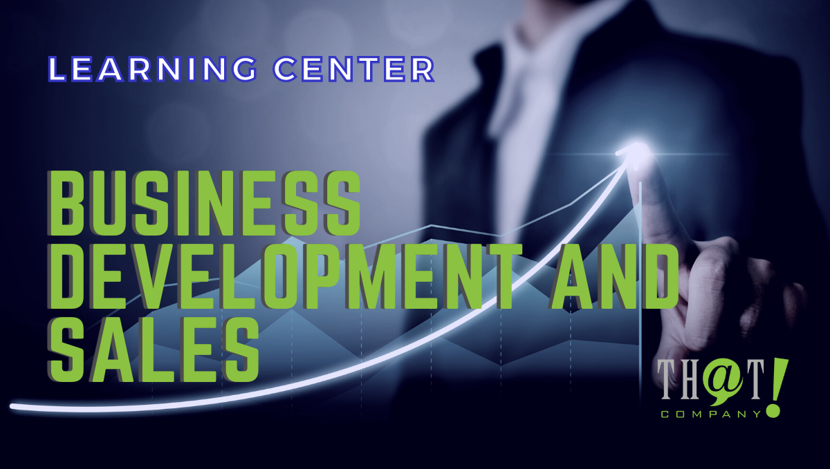 Business Development and Sales LEARNING CENTER